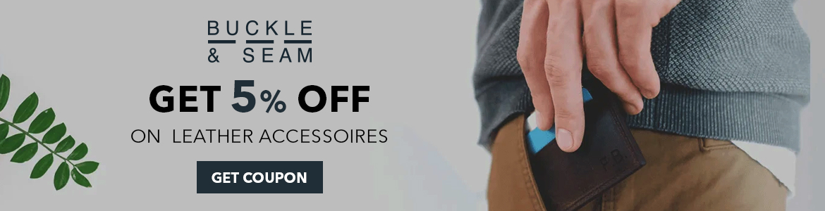 Get 5% Off On Buckle & Seam Leather Accessoires. Shop Now